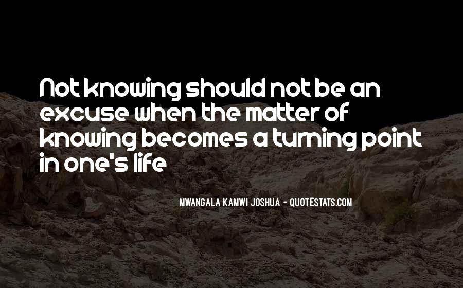 Quotes About Turning Point In Life #726926