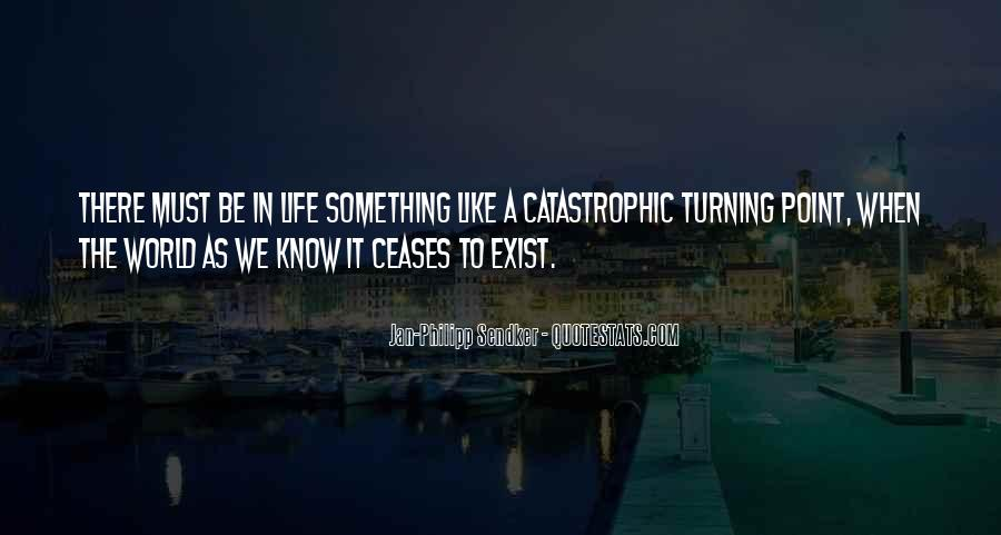 Quotes About Turning Point In Life #778408