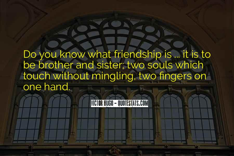 Quotes About Brother And Sister Friendship #1011448