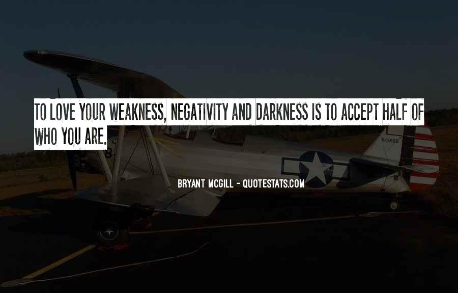 Quotes About Weakness And Love #1111349
