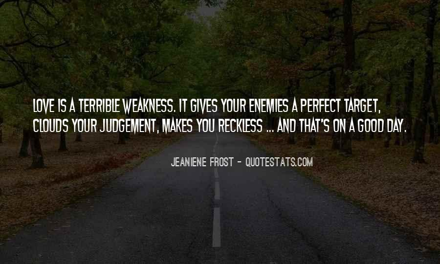 Quotes About Weakness And Love #1205301