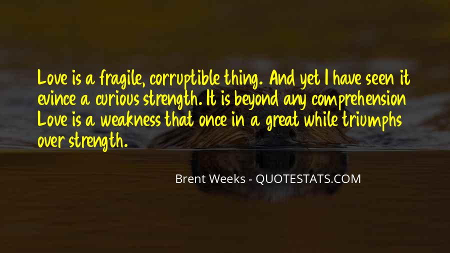 Quotes About Weakness And Love #1341726