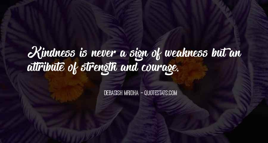 Quotes About Weakness And Love #1351601