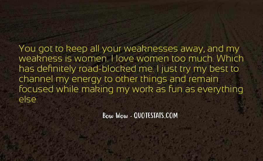Quotes About Weakness And Love #1458454
