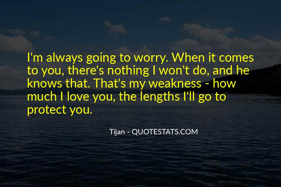 Quotes About Weakness And Love #1498736