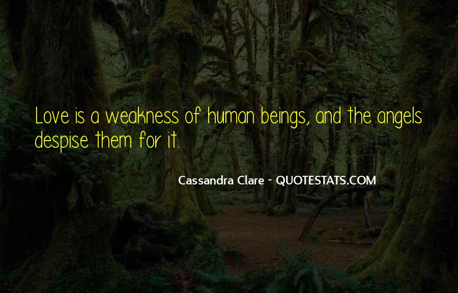 Quotes About Weakness And Love #1561012