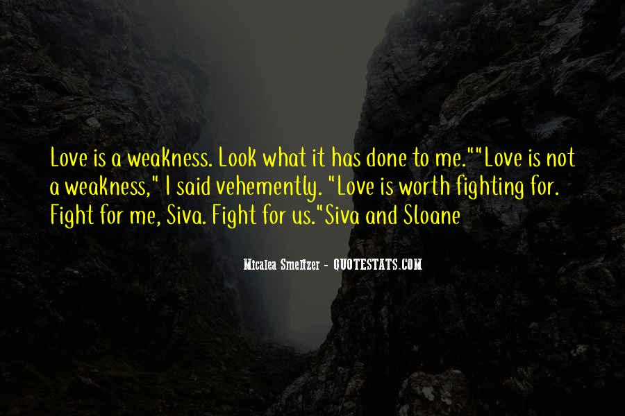 Quotes About Weakness And Love #1575310