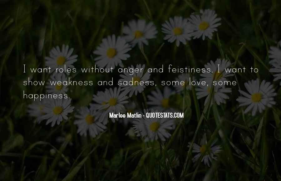 Quotes About Weakness And Love #1643843