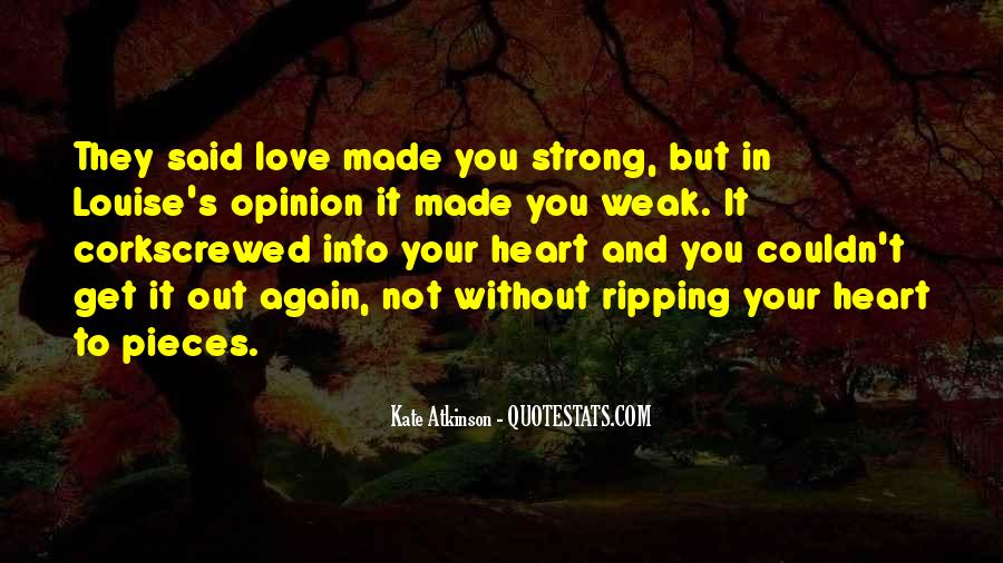 Quotes About Weakness And Love #407446