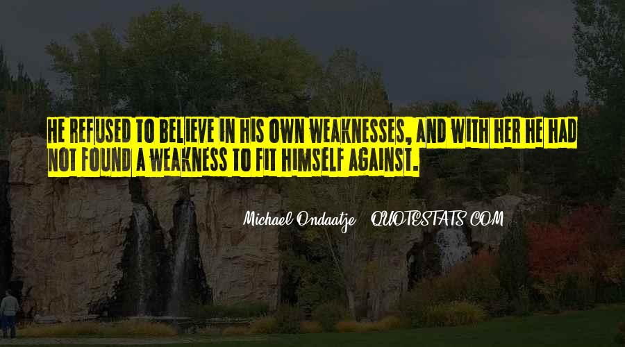 Quotes About Weakness And Love #658498