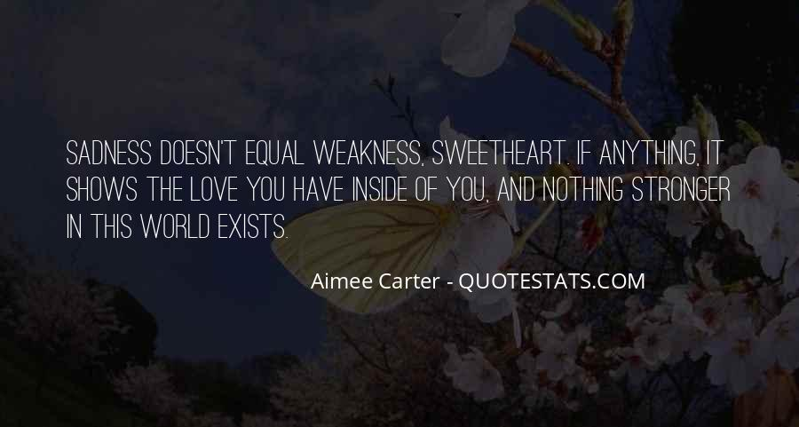 Quotes About Weakness And Love #890657