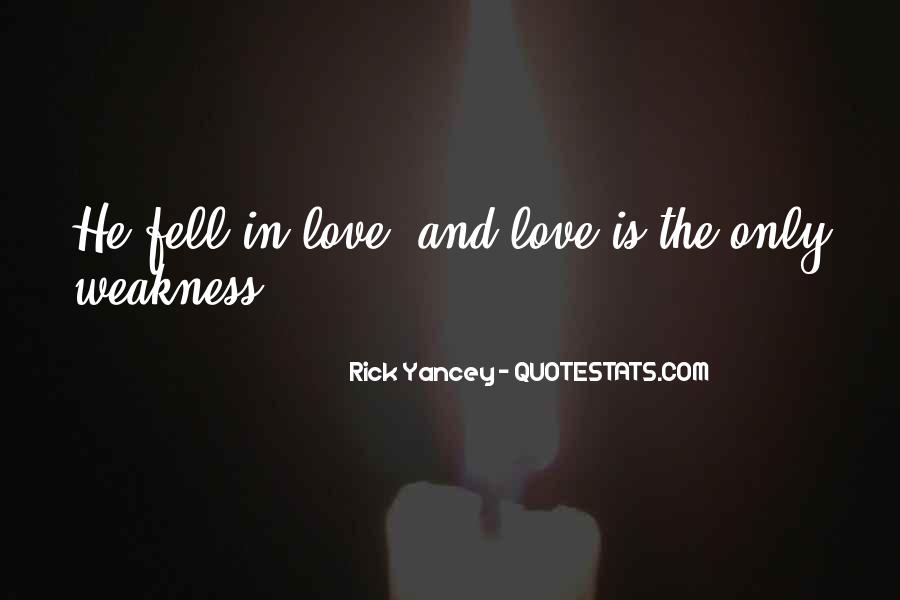 Quotes About Weakness And Love #914353