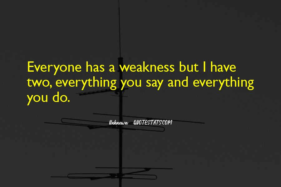 Quotes About Weakness And Love #952660