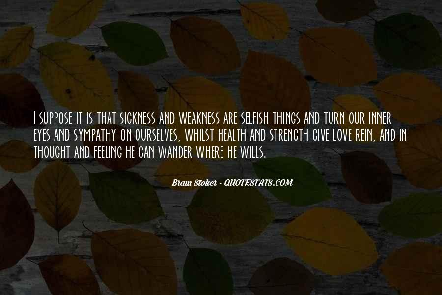 Quotes About Weakness And Love #971695