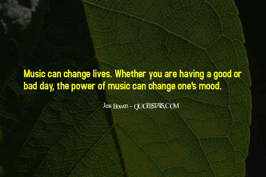 Quotes About Changing Someone's Mood #1775632
