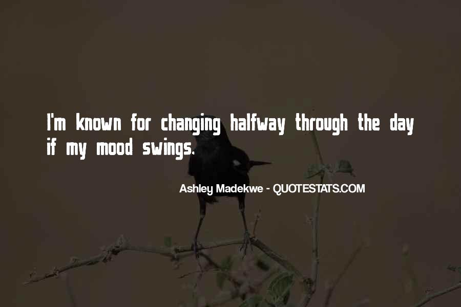 Quotes About Changing Someone's Mood #648357