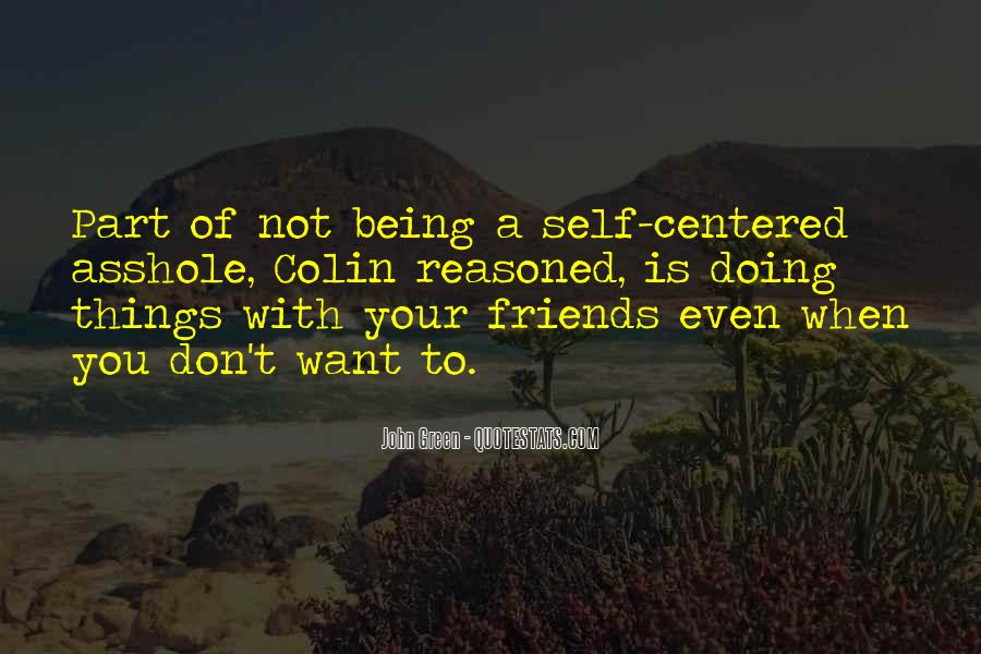 Quotes About Self Centered Friends #1299064