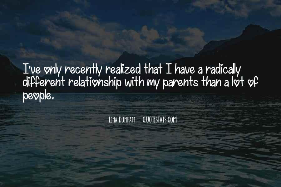 Quotes About Your Relationship With Your Parents #168498