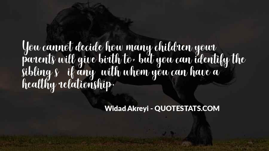 Quotes About Your Relationship With Your Parents #1703708