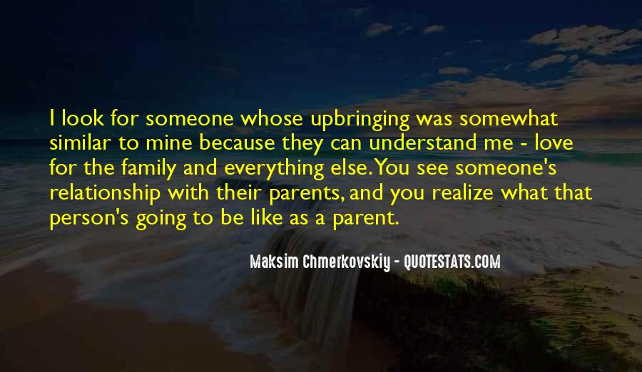 Quotes About Your Relationship With Your Parents #253841