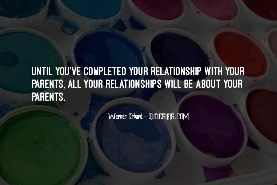 Quotes About Your Relationship With Your Parents #385404