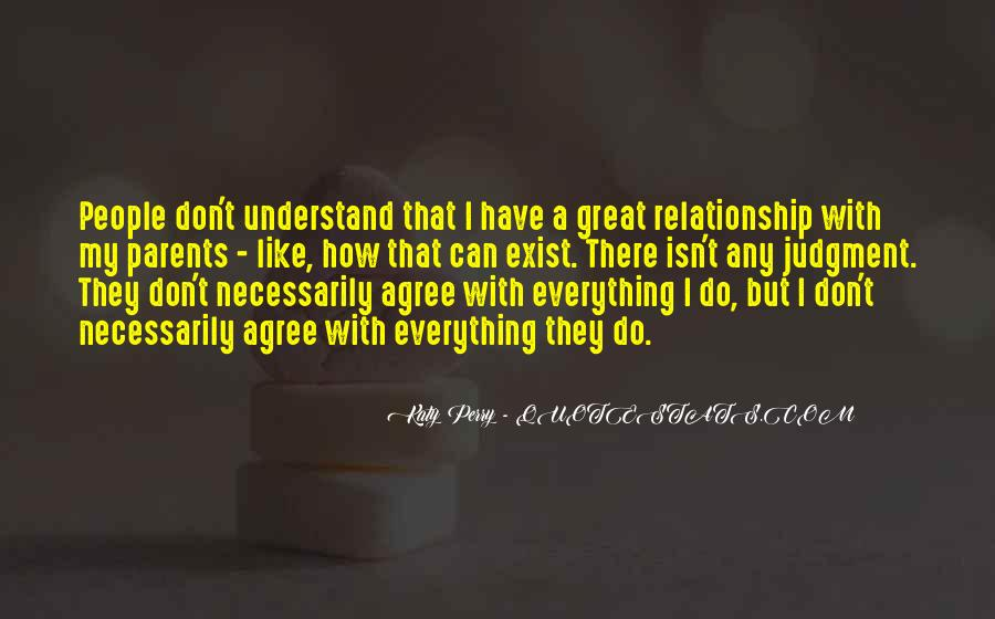 Quotes About Your Relationship With Your Parents #493677