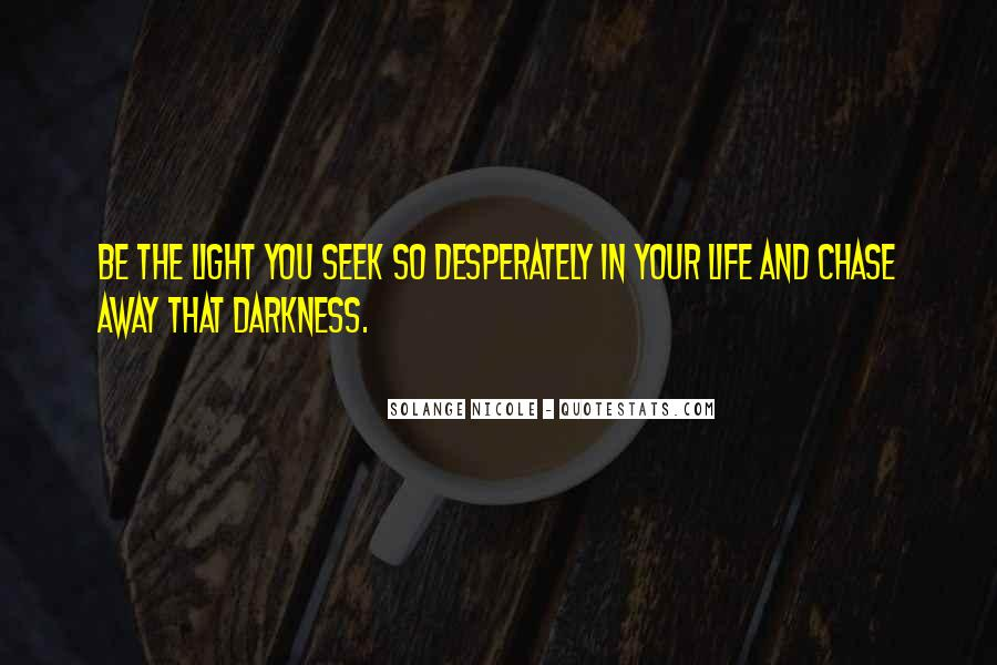Quotes About Light And Darkness In Life #548230