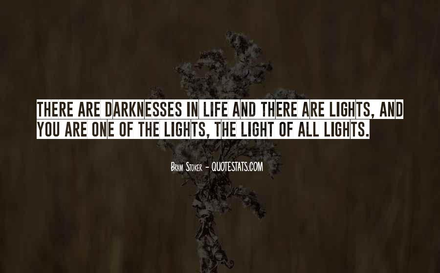 Quotes About Light And Darkness In Life #589783