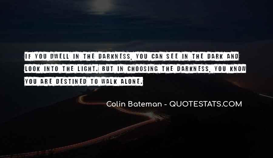 Quotes About Light And Darkness In Life #629225