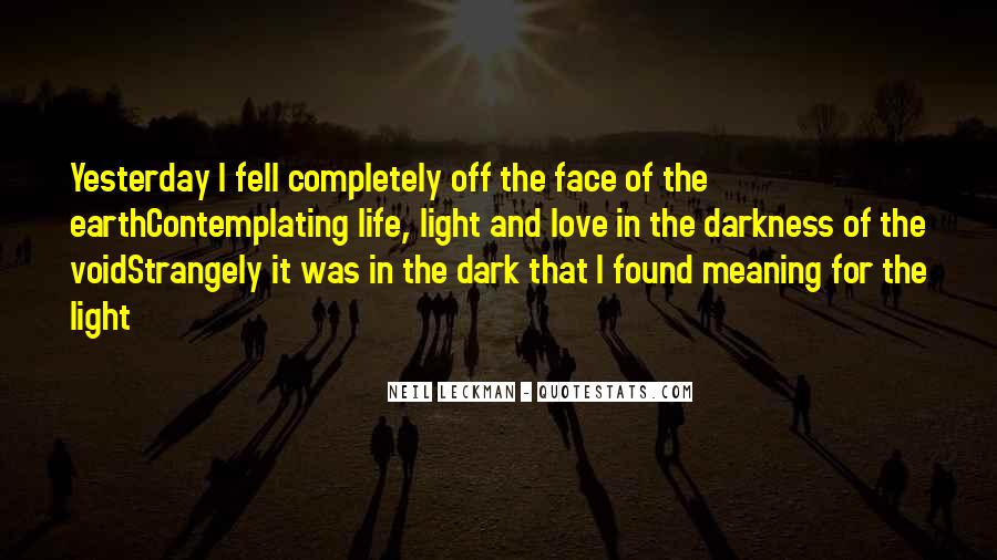 Quotes About Light And Darkness In Life #812816