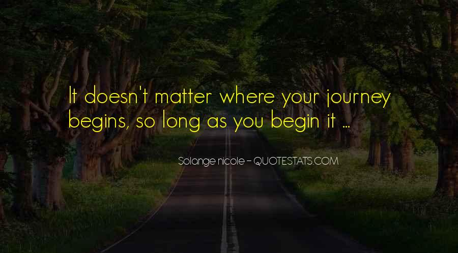 Quotes About Journey Begins #689253