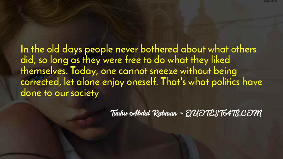 Quotes About Being Bothered #536100