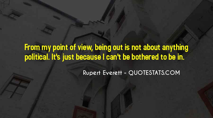 Quotes About Being Bothered #64014