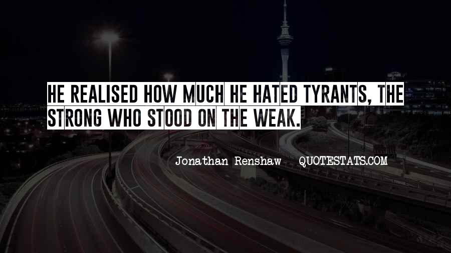 Quotes About Tyrants #208179