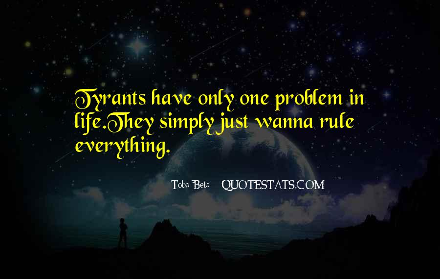 Quotes About Tyrants #277242