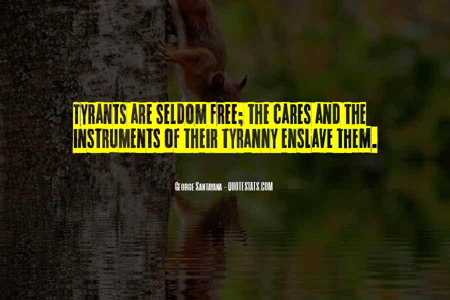 Quotes About Tyrants #389612