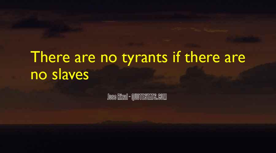 Quotes About Tyrants #423340