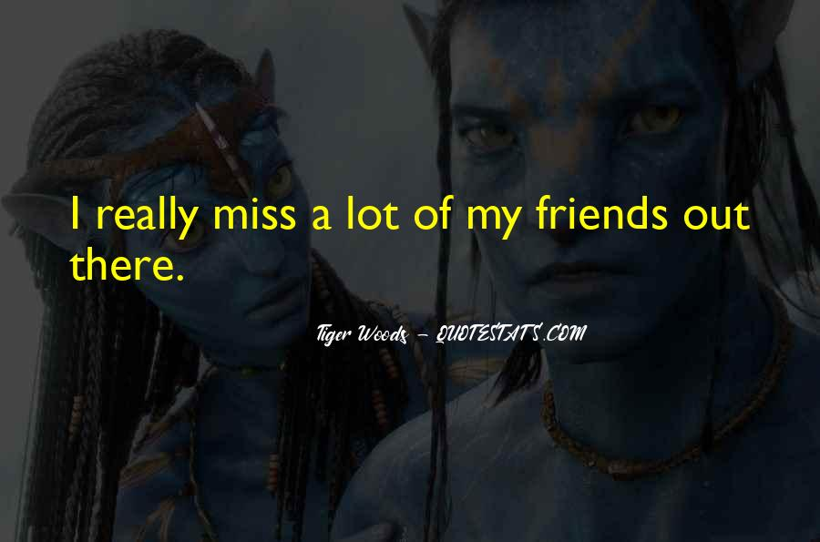 Quotes About Will Miss You Friends #273664
