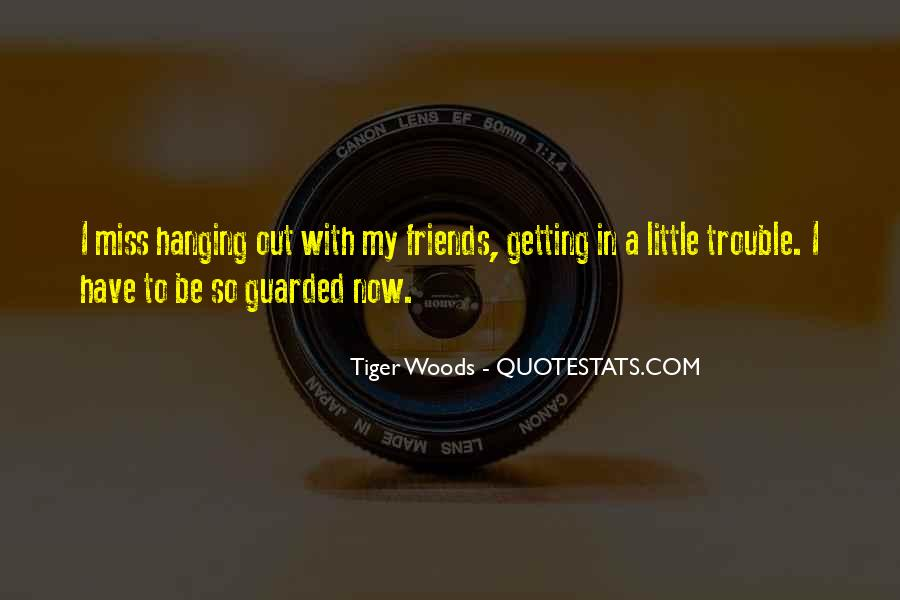 Quotes About Will Miss You Friends #54834