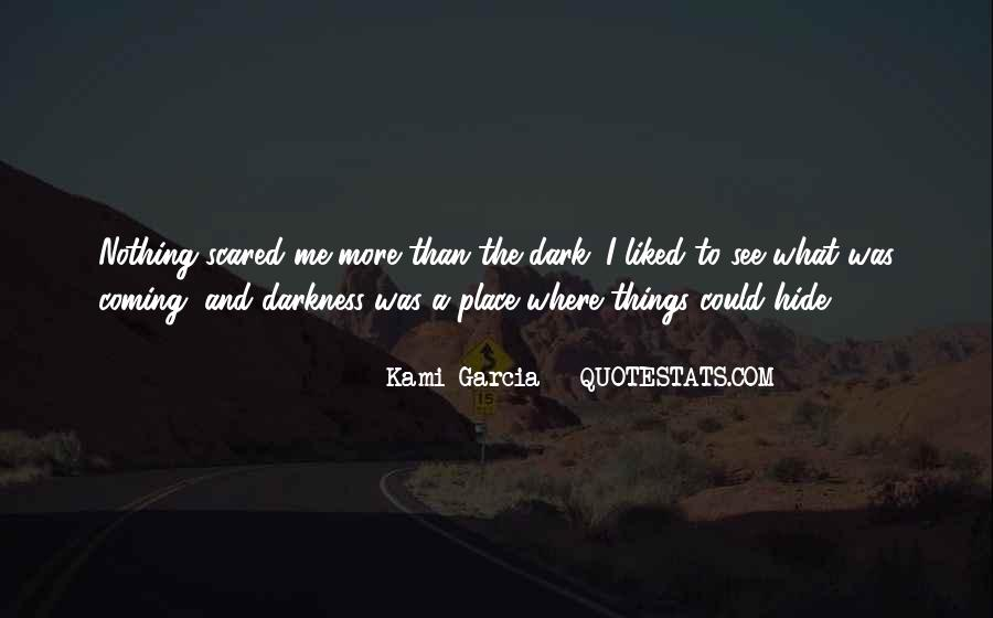 Quotes About Coming Out Of A Dark Place #1661342