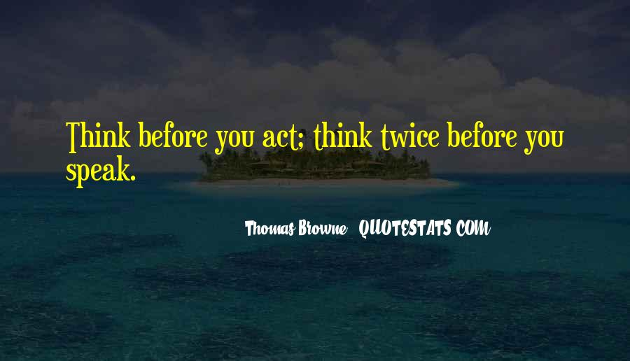 Quotes About Thinking Twice Before You Speak #1456354