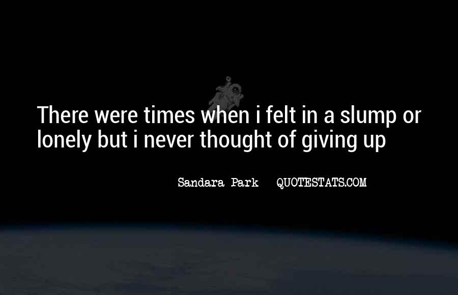 Quotes About Slumps #1261992