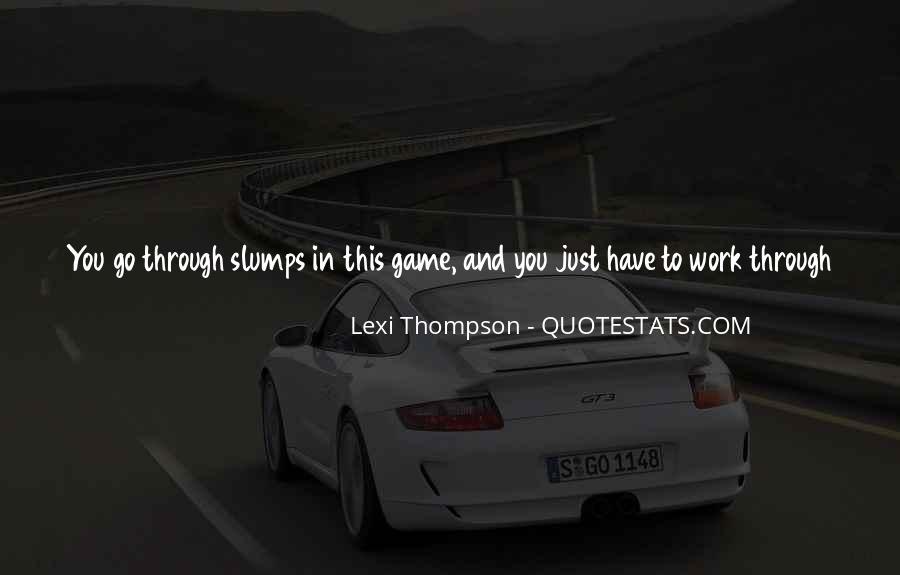 Quotes About Slumps #1386294