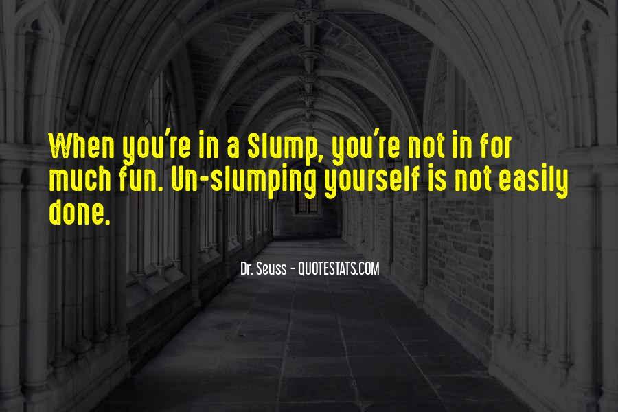 Quotes About Slumps #952471