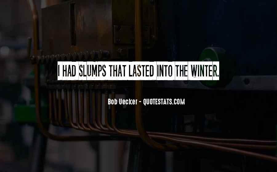 Quotes About Slumps #964114