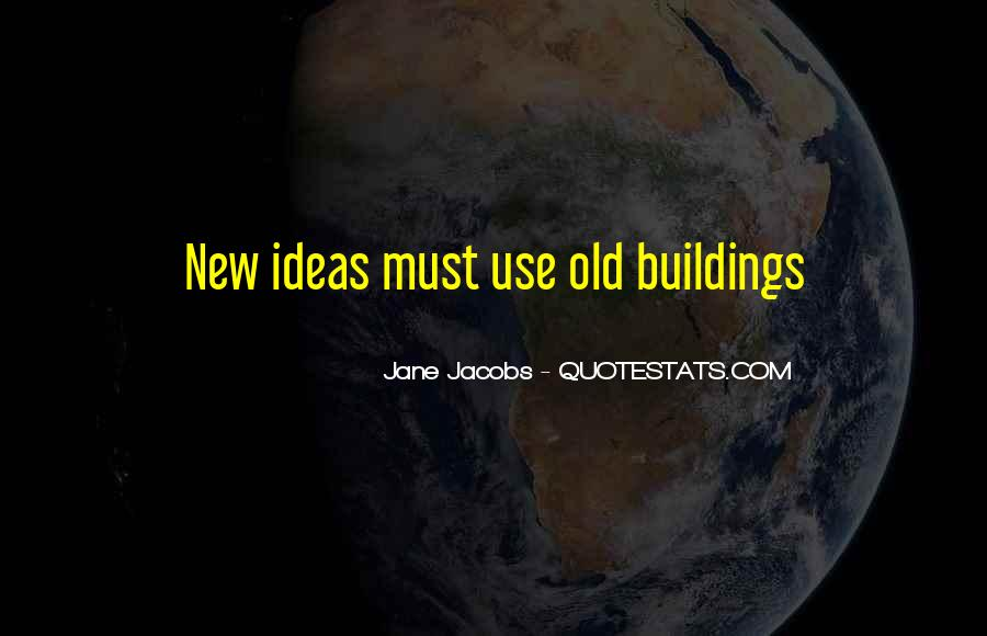 Quotes About New Buildings #1158401