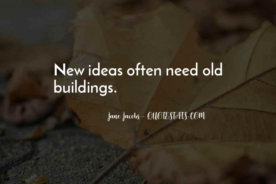 Quotes About New Buildings #1387180