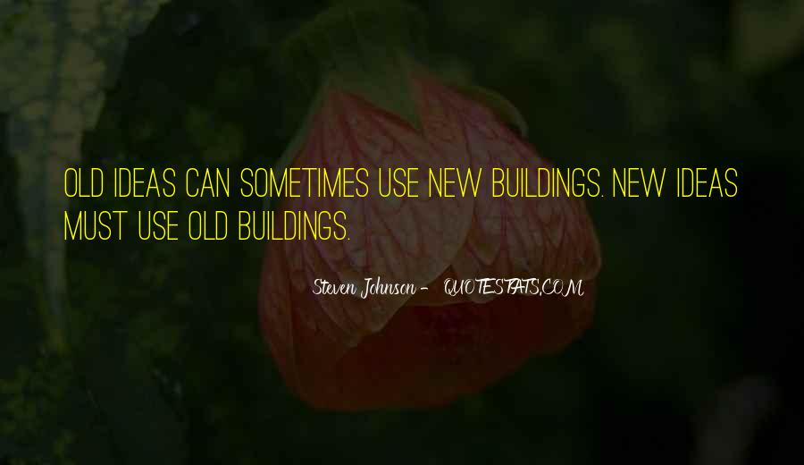 Quotes About New Buildings #146589