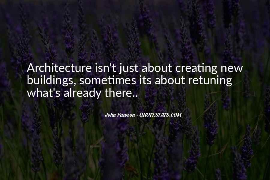Quotes About New Buildings #1549982