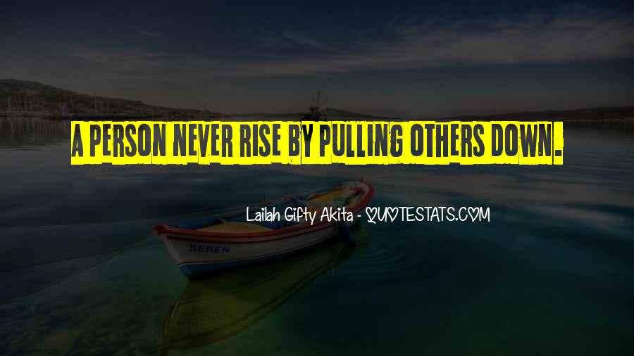 Quotes About Pulling Others Down #495245